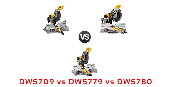 dws709 vs dws779 vs dws780