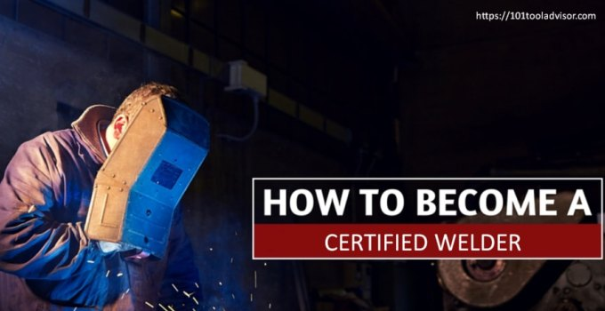 how to become a cirtified welder
